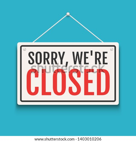Sorry we are closed sign on door store. Business open or closed banner isolated for shop retail. Close time background.
