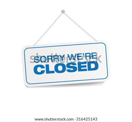 sorry we're closed hanging sign
