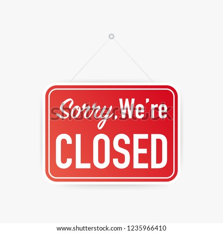 Sorry we're closed hanging sign on white background. Sign for door. Vector stock illustration.