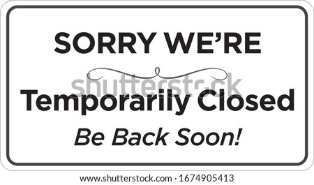 SORRY WE'RE Temporarily Closed Be Back Soon Photo stock ©