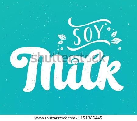 Soy Milk  handwritten lettering. Soy Milk typography vector design for milk packaging. Design template. Vector illustration.