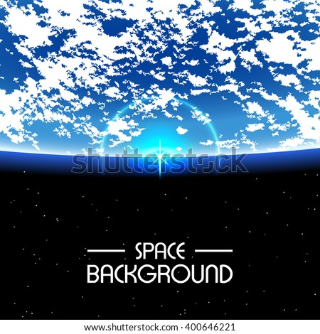 Stock Photo Space Background / Rising sun over the Earth with an empty space for text / rise on