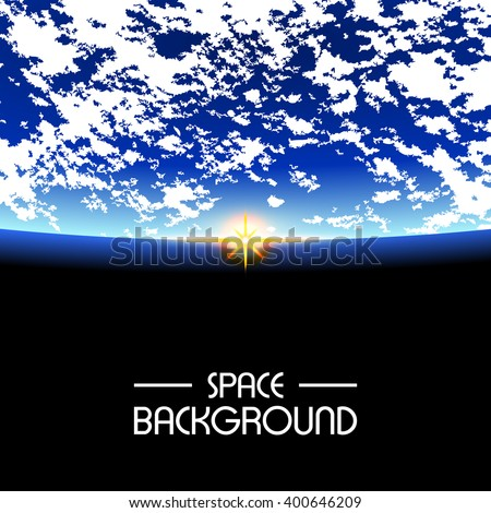 Stock Photo Space Background / Rising sun over the Earth with an empty space for text / rise on earth,
