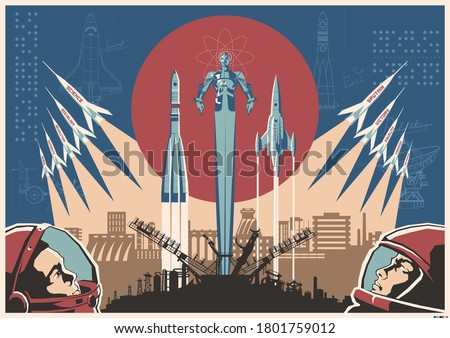 Space Conquering Propaganda Style Illustration, Retro Soviet Space Posters Stylization, Rockets, Cosmonauts, Industrial Background Сток-фото ©