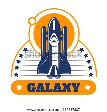 Space program galaxy isolated icon spaceship or rocket and stars vector cosmos exploration spacecraft start planets and shuttle interplanetary mission aeronautics scientific organization emblem