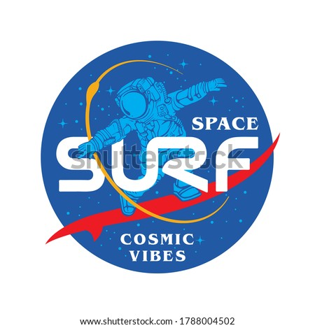 Space Surf Cosmic Vibes slogan print design with surfing astronaut illustration