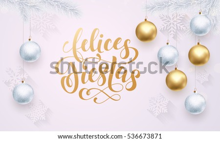 Shutterstock Spanish Happy Holidays Felices Fiestas. Premium luxury white background for holiday greeting card. Golden decoration ornament with Christmas ball on vip snowflake pattern. Gold calligraphy lettering