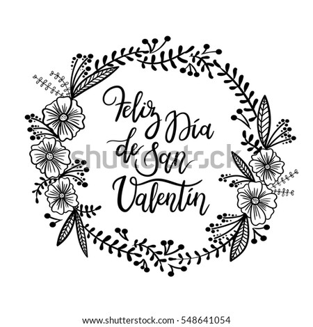 Shutterstock Spanish Phrase Happy Valentines Day. Feliz San Valentin. Hand Lettering Greeting Card  with Floral Wreath. Modern Calligraphy. Vector Illustration.