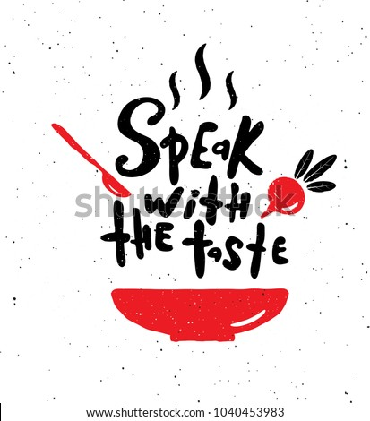 Speak with the taste.  Hand written lettering banner. Bowl,  spoon  and beet  illustration. Design concept for cooking classes, courses, food studio, cafe, restaurant.