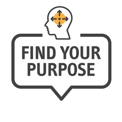 """speech bubble with the text """"find your purpose"""". Vector Illustration concept"""