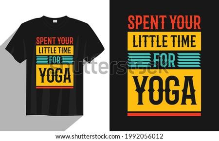 spent your little time for yoga t shirt design, international yoga day t shirt design, vintage yoga t shirt vector Stock fotó ©
