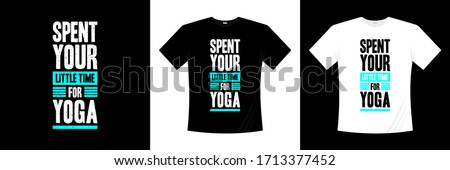spent your little time for yoga typography t-shirt design Stock fotó ©