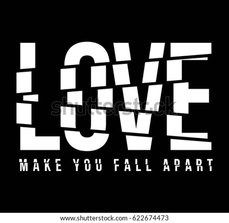 Spliced Love make you fall apart Slogan typography black background for T-shirt and apparel graphics, poster, print, postcard. Sliced Half Part creative design graphic design.