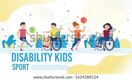 Sport Activity for Disabled Children Trendy Flat Vector Banner, Poster Template. Kids with Disabilities, Boy and Girl on Wheelchair, with Leg Prosthesis Playing Ball with Friends Outdoor Illustration