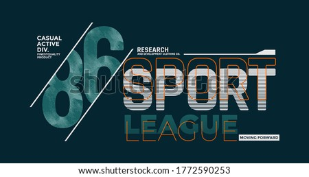 Sport league stylish typography slogan for t-shirt. Abstract design with the grunge and the lines style. Vector print, typography, poster. Global swatches.