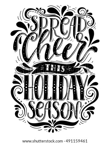 Spread cheer this holiday season.Inspirational quote.Hand drawn illustration with hand lettering.