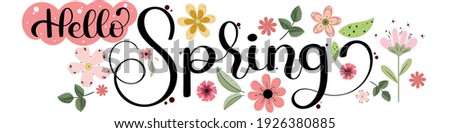 Spring Background with text handwriting. Hello spring. Hello SPRING! greeting card with flowers,  and leaves vector. Hello Spring illustration.