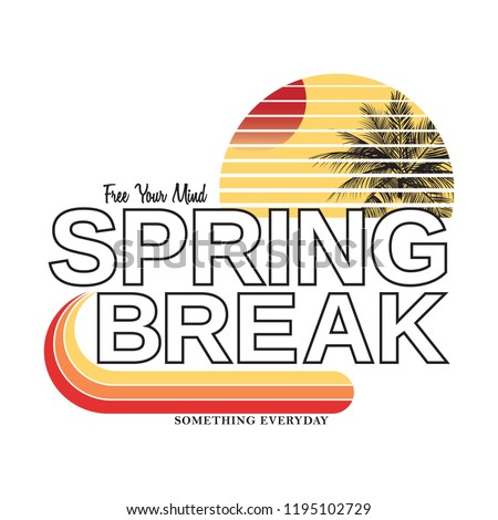 spring break slogan for T-shirt printing design and various jobs, typography,  vector.