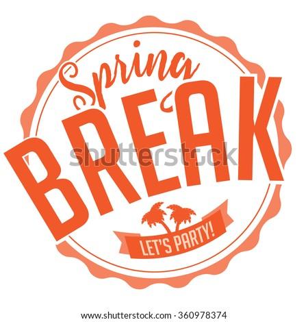 Spring Break stamp on white background. EPS 10 vector for greeting card, ad, promotion, poster, flier, blog, article, social media, marketing