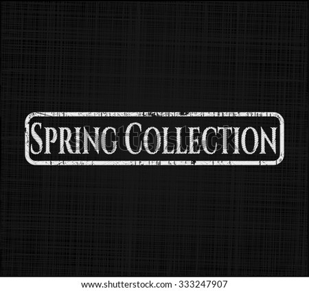 Spring Collection on blackboard