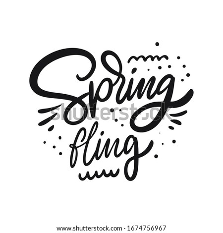 Spring Fling. Hand drawn motivation lettering phrase. Black ink. Vector illustration. Isolated on white background. Design for banner, poster, card and web. Stock photo ©
