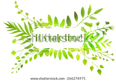 Spring frame with watercolor bright green leaves and text it's sale time. Vector nature illustration.