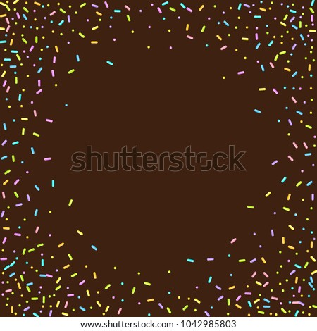Sprinkles grainy. Sweet confetti on chocolate glaze background. Cupcake, donuts, dessert, sugar, bakery background. Vector Illustration for holiday designs, party, birthday, wedding invitation.