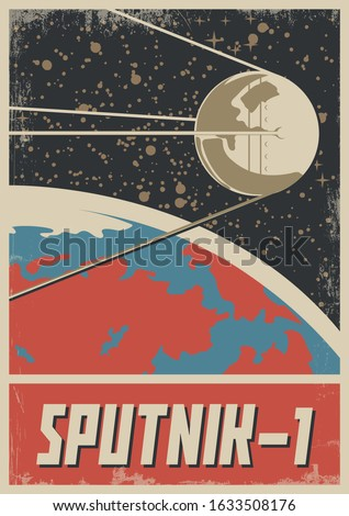 Sputnik 1, Retro Soviet Space Propaganda Poster Stylization, Satellite, Earth, Grunge Texture Pattern