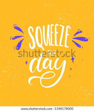 Squeeze the day. Bright inspirational quote card design with lettering. Stockfoto ©