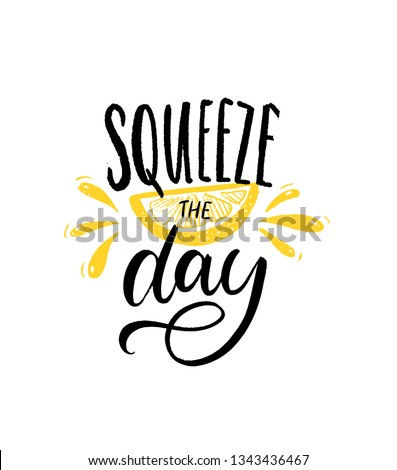 Squeeze the day. Motivational quote brush lettering with slice of lemon illustration on white background. Inspirational poster. Stockfoto ©