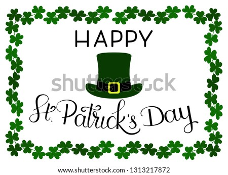 St. Patrick's Day card template with handwritten modern lettering composition of Happy St. Patrick's Day isolated on white background. Shamrock leaves frame with green İrish hat