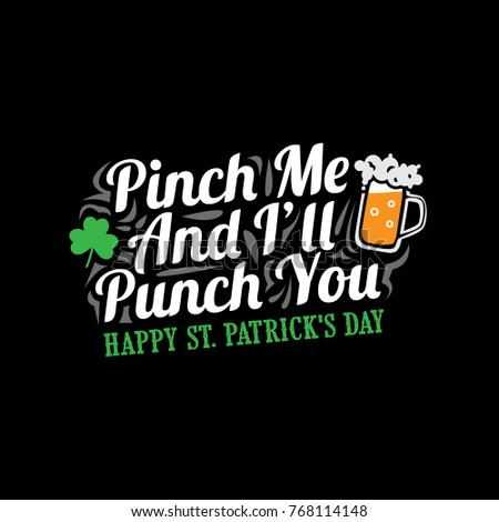 St. Patrick's Day. Saying and QUotes. Lattering Design. Best for Print Design like Poster T-Shirt and Other.