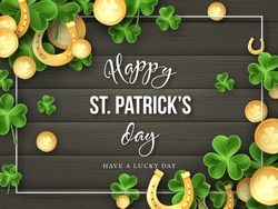 St. Patricks Day background. 3d realistic clover leaves, golden horseshoes and coins on wooden texture for greeting holiday design. Vector illustration.