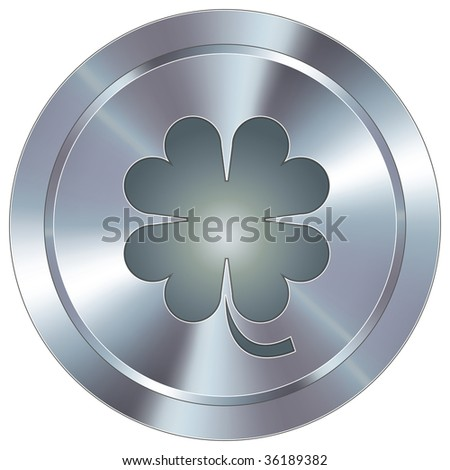 St. Patricks Day or four leaf clover icon on round stainless steel modern industrial button - stock vector