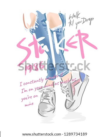 stalker slogan with legs in sneaker illustration