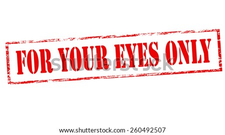 Stamp with text for your eyes only inside, vector illustration