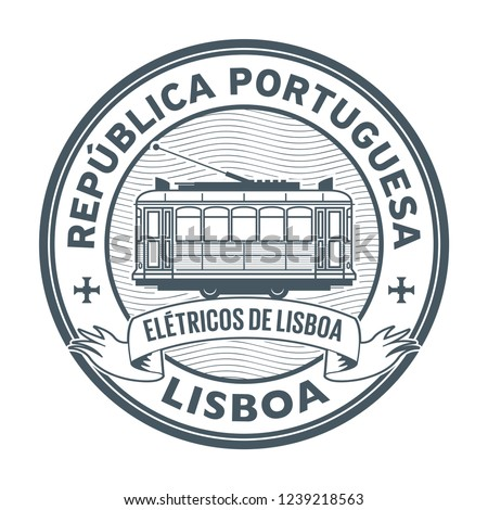 Stamp with Tram and the words Lisbon, Portuguese Republic, Trams in Lisbon (on portuguese language) written inside, vector illustration