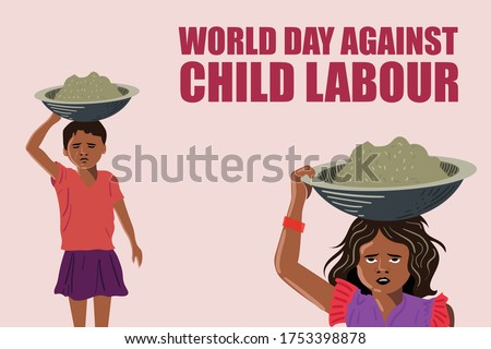 Stand against the Child Labour, World against no child labour day, India child labour, stop child labour, Asian Girl children working on construction sites.