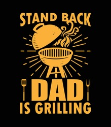 Stand Back DAD Is Grilling typo T-Shirt Design