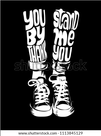 stand by me slogan on leg