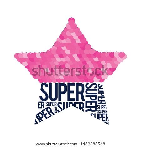 Star and slogan illustration for girl print design vector.