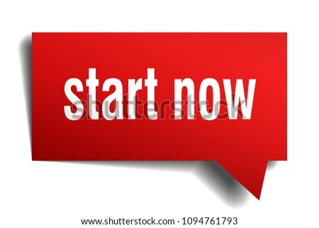 start now red 3d square isolated speech bubble