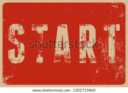 Start typographical vintage style grunge poster. Retro vector illustration.