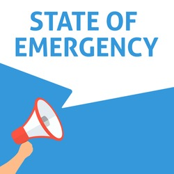 STATE OF EMERGENCY Announcement. Hand Holding Megaphone With Speech Bubble. Flat Illustration