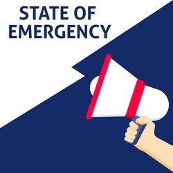 STATE OF EMERGENCY Announcement. Hand Holding Megaphone With Speech Bubble. Flat Vector Illustration
