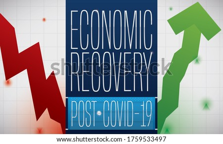 Statistic graph depicting with red downward arrow the economic crisis and showing a inflexion point post COVID-19 with green upward arrow due Economic Recovery decorated with half-mask.