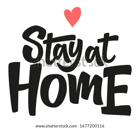 Stay at home. Coronavirus Covid-19, quarantine motivational phrase. Stay at home quote vector illustration. Coronavirus Covid-19 awareness.