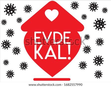 stay at home! coronavirus Turkish: evde kal! koronavirüs Stok fotoğraf ©