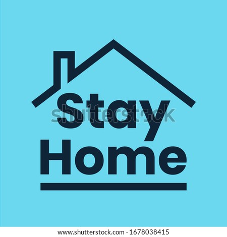 Stay at home text under house roof. Virus or coronavirus protection campaign logo. Self isolation appeal as sign or symbol. Vector illustration.