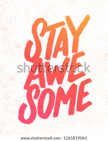 Stay awesome. Motivational poster.